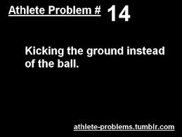 Athlete problems. All the time! Or I clear out miss the ball. Especially when I am showing something to someone.