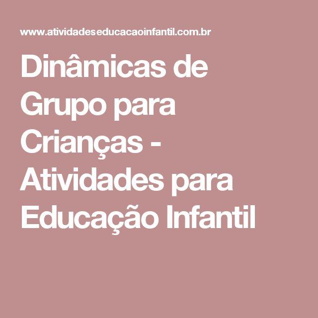 Dinâmicas de Grupo para Crianças - Atividades para Educação Infantil