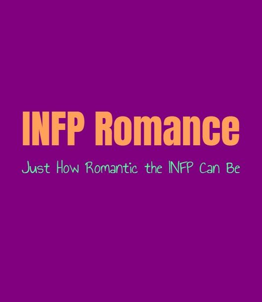 Infp Romance Just How Romantic The Infp Can Be Infp Infp Relationships Infp Personality Type