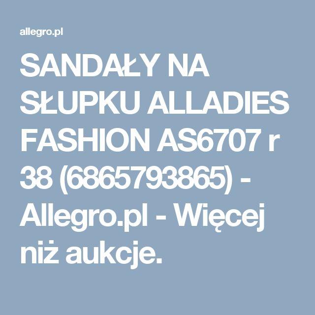 SANDAŁY NA SŁUPKU ALLADIES FASHION AS6707 r 38 (6865793865) - Allegro.pl - Więcej niż aukcje.