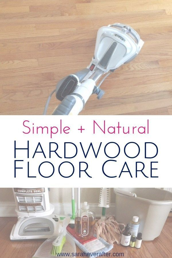 How To Clean Hardwood Floors Simply And Naturally All