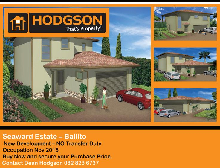 Seaward Estate – Ballito New Development – NO Transfer Duty Occupation Nov 2015 Buy Now and secure your Purchase Price.  For more info email dean@hodgsongroup.com  Regards Dean Hodgson 082 823 6737 032 946 9008