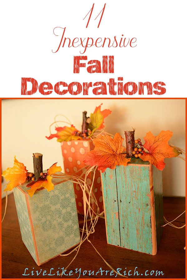 11 Inexpensive Fall Decorations- these are so cute and many only a cost a few dollars each! #LiveLikeYouAreRich