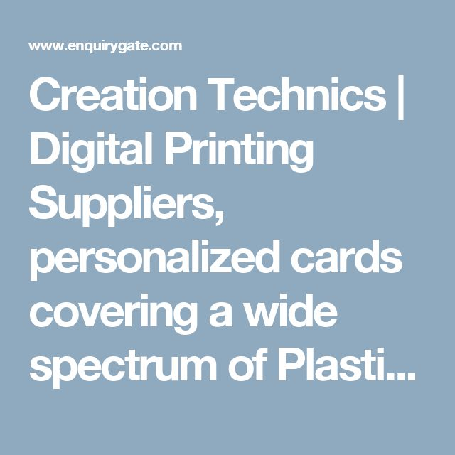 Creation Technics | Digital Printing Suppliers, personalized cards covering a wide spectrum of Plastic Cards, PVC Plastic Cards, Membership Card, Loyalty Card, Magnetic Stripe Card, ID Card and Privilege Card that are prepared taking help of advanced software packages for creating new layout & typesetting as well as winning styles so that our dazzling array can stand distinct and attract more and more customers through its elegant color combination, tactile attribute and quality…