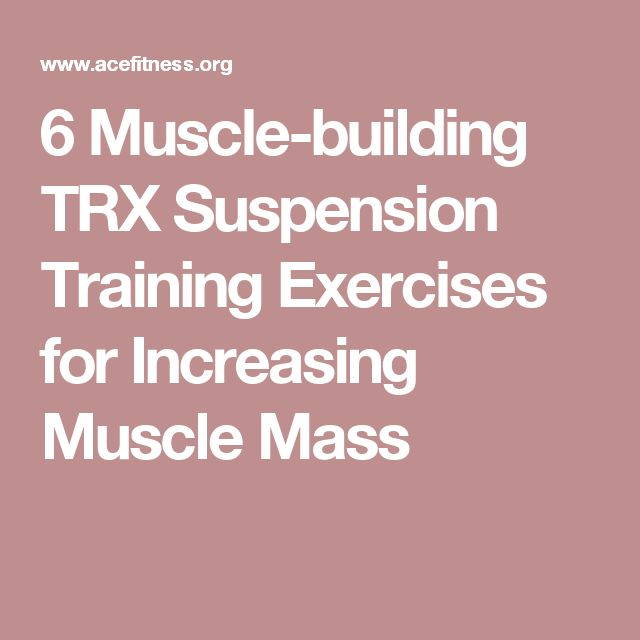 6 Muscle-building TRX Suspension Training Exercises for Increasing Muscle Mass