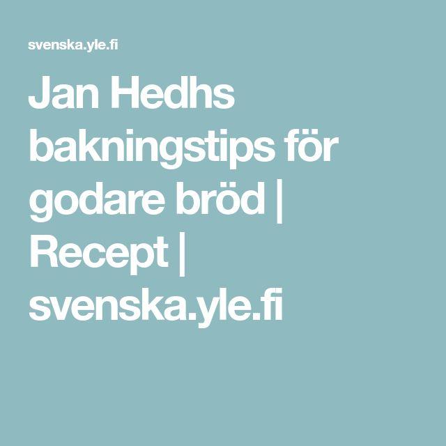 Jan Hedhs bakningstips för godare bröd | Recept | svenska.yle.fi