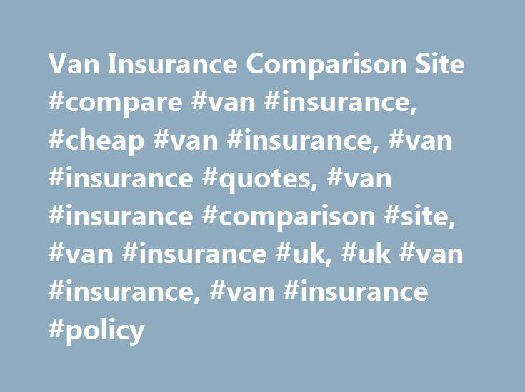 Van Insurance Comparison Site #compare #van #insurance, #cheap #van #insurance, #van #insurance #quotes, #van #insurance #comparison #site, #van #insurance #uk, #uk #van #insurance, #van #insurance #policy http://washington.nef2.com/van-insurance-comparison-site-compare-van-insurance-cheap-van-insurance-van-insurance-quotes-van-insurance-comparison-site-van-insurance-uk-uk-van-insurance-van-insurance-p/  # Why choose Van Compare? VanCompare.com is a specialist product comparison site that…