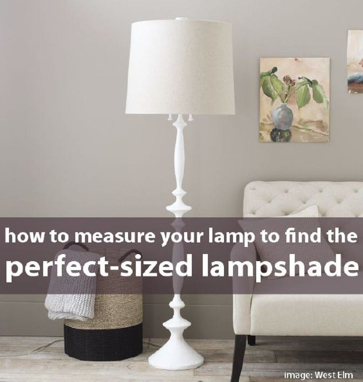 Measure your lamp to find the right sized lampshade