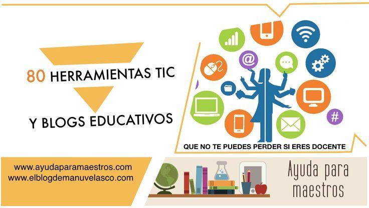 AYUDA PARA MAESTROS: 80 herramientas TIC y blogs educativos que no te puedes perder si eres docente