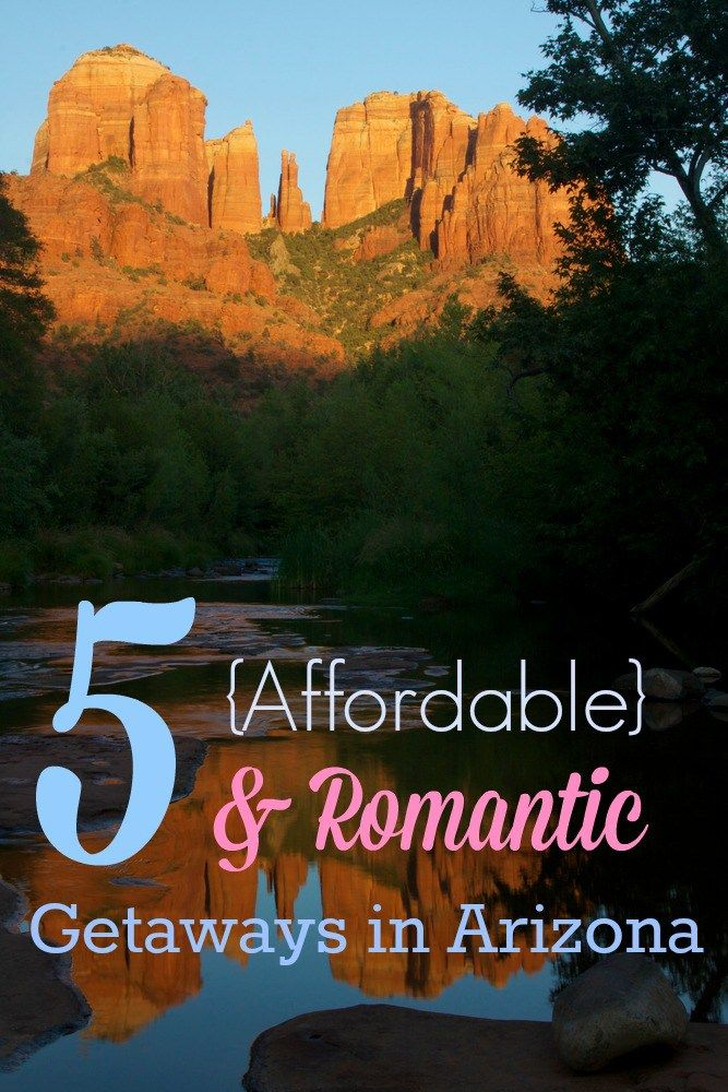 5 affordable romantic 1 night getaways in arizona for Places to go for romantic weekend
