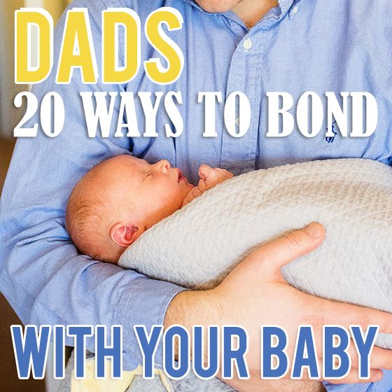 For some dads, it's hard to bond with baby when they are constantly nursing and being soothed by Mom. Here are 20 ways to get you and your baby off on the right foot to a long-lasting, loving relationship.
