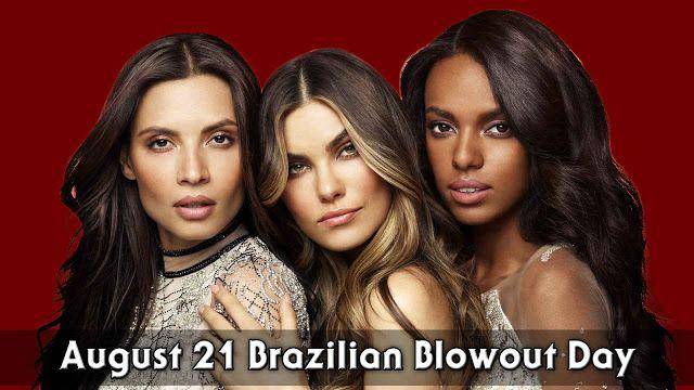 August 21 Brazilian Blowout Day