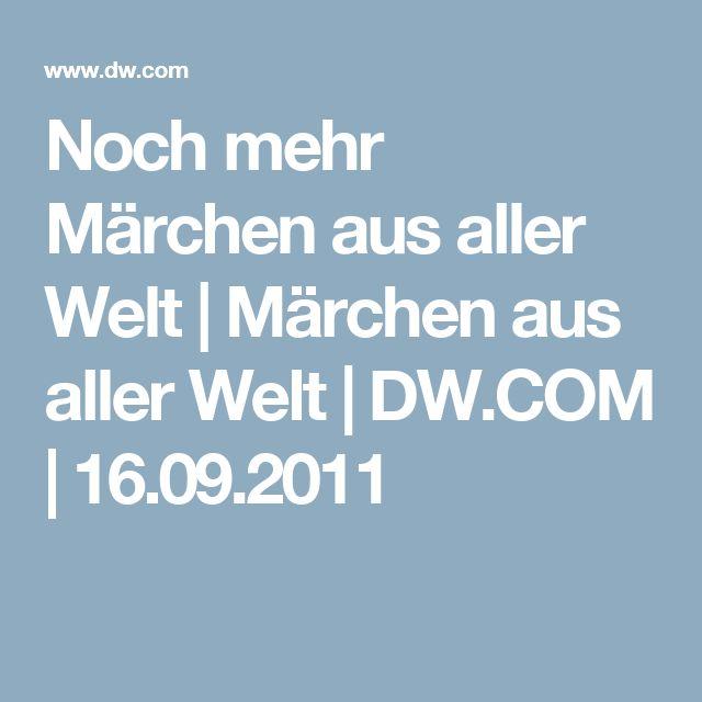 Noch mehr Märchen aus aller Welt | Märchen aus aller Welt | DW.COM | 16.09.2011