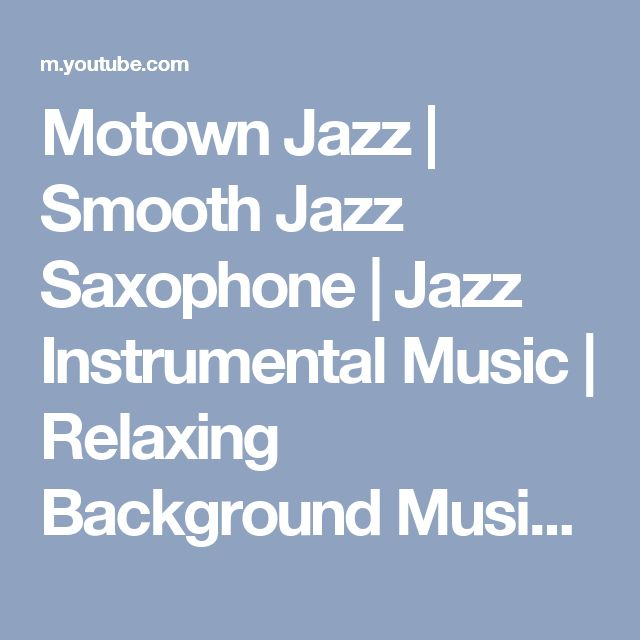 Motown Jazz | Smooth Jazz Saxophone | Jazz Instrumental Music | Relaxing Background Music For You - YouTube