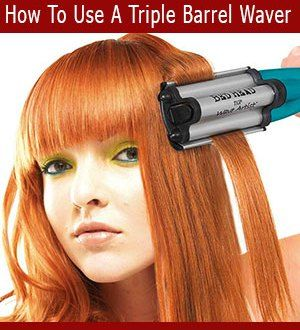 How To Use A Triple Barrel Waver ?