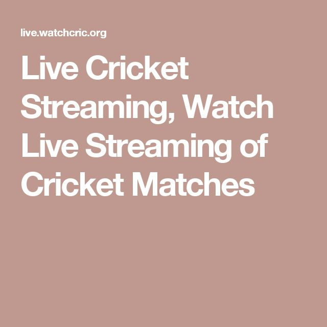 Live Cricket Streaming, Watch Live Streaming of Cricket Matches