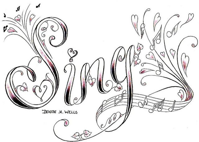 """""""Sing"""" tattoo design by Denise A. Wells La'Shon would love this"""