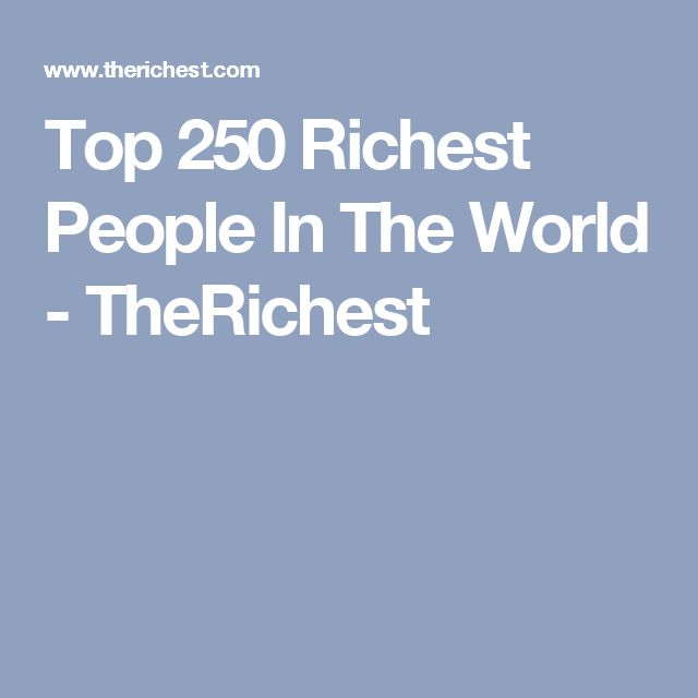 Top 250 Richest People In The World - TheRichest