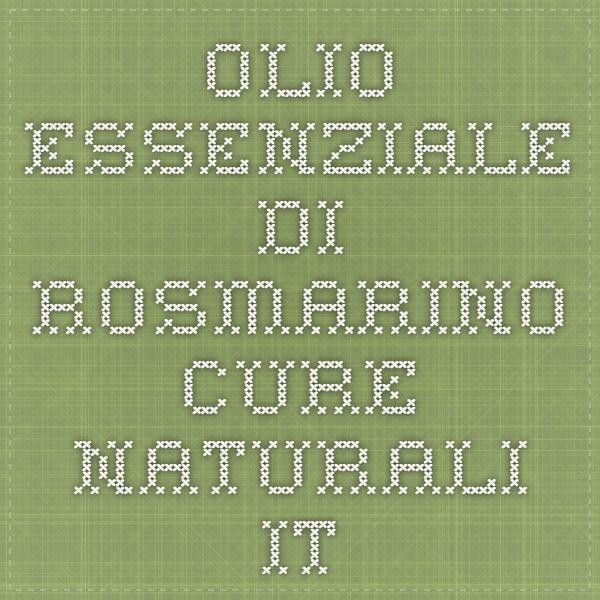 Olio essenziale di rosmarino - Cure-Naturali.it