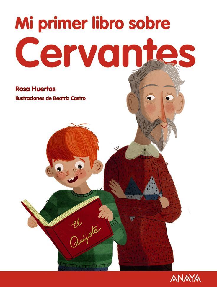"""Mi primer libro sobre Cervantes"" - Rosa Huertas (Editorial Anaya)"