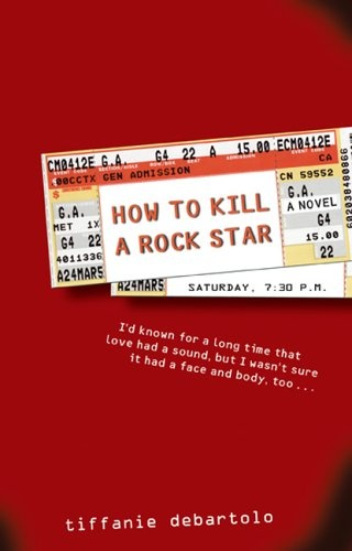 How to Kill a Rock Star: I Love You, Rocks Stars, Rollers Coasters, Rock Stars, Book Review, Favorite Book, Great Book, Tiffany Debartolo, Time Favorite