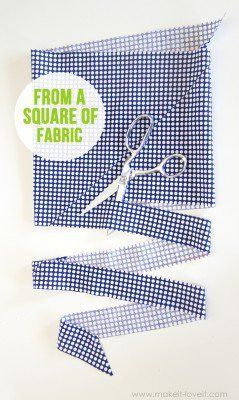 Cut a CONTINUOUS strip of BIAS TAPE (from one square of fabric)   Make It and…