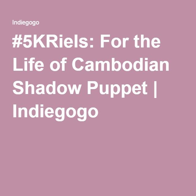#5KRiels: For the Life of Cambodian Shadow Puppet | Indiegogo