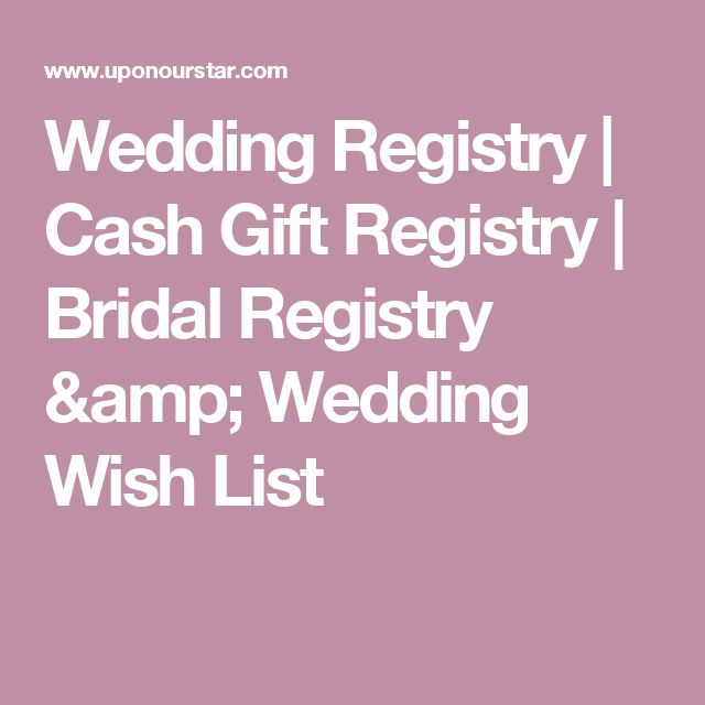 Wedding Registry Cash Gift Registry Bridal Registry & Wedding Wish ...