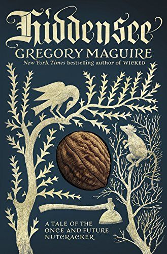 Hiddensee: A Tale of the Once and Future Nutcracker by Gregory Maguire. Gregory Maguire returns with an inventive novel inspired by a timeless holiday legend, intertwining the story of the famous Nutcracker with the life of the mysterious toy maker named Drosselmeier who carves him.