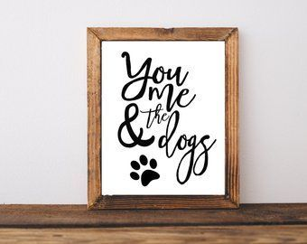 Typography Print – You Me and The Dogs Print – Pet Print – Dog Art – Funny Print… – Minimal home decor