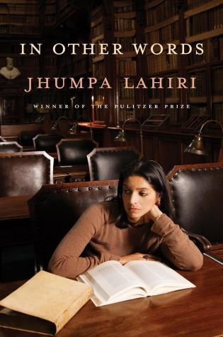 Winter 2015 Nonfiction Preview: In Other Words, Jhumpa Lahiri