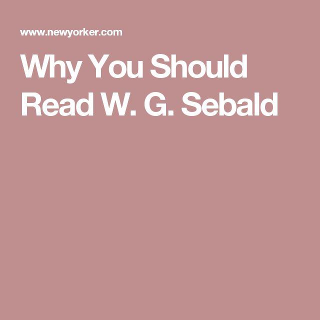 Why You Should Read W. G. Sebald