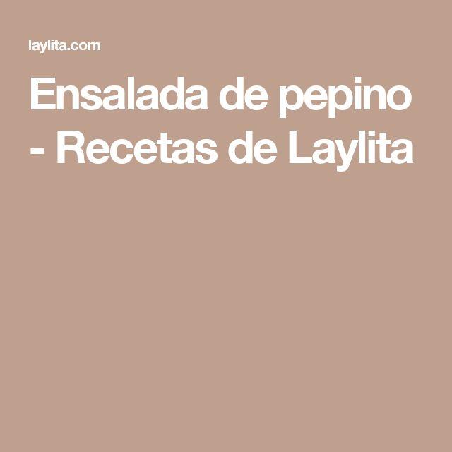 Ensalada de pepino - Recetas de Laylita