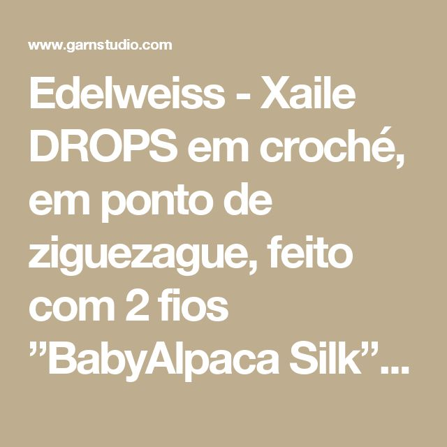 """Edelweiss - Xaile DROPS em croché, em ponto de ziguezague, feito com 2 fios """"BabyAlpaca Silk"""". - Free pattern by DROPS Design"""