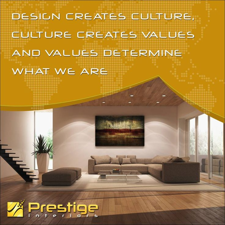 Design Creates Culture Values And Determine What We Are Prestige