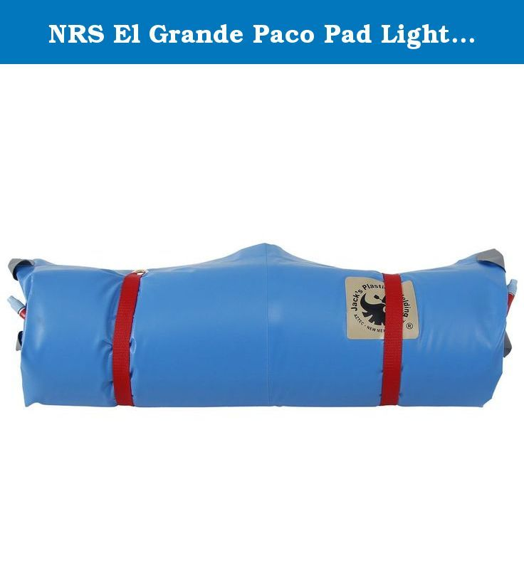 NRS El Grande Paco Pad Light Blue, One Size. Jack's Plastic Welding El Grande Paco Inflatable Mattress Sleeping Pad - After sleeping one night on a Paco Pad, it is hard to imagine using anything else on the river. High-density urethane foam inside a welded industrial-strength PVC pouch offers sleeping and sitting comfort. It's self-inflating, so simply press the side release buckles to release the straps, and open the valve. The pad will inflate itself. It needs no extra air to make it…