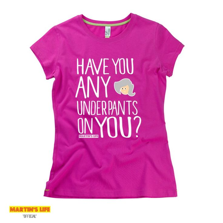 Have You Any Underpants On You | Martin's Life t-shirts from HairyBaby.com