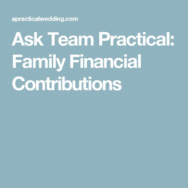 Ask Team Practical: Family Financial Contributions