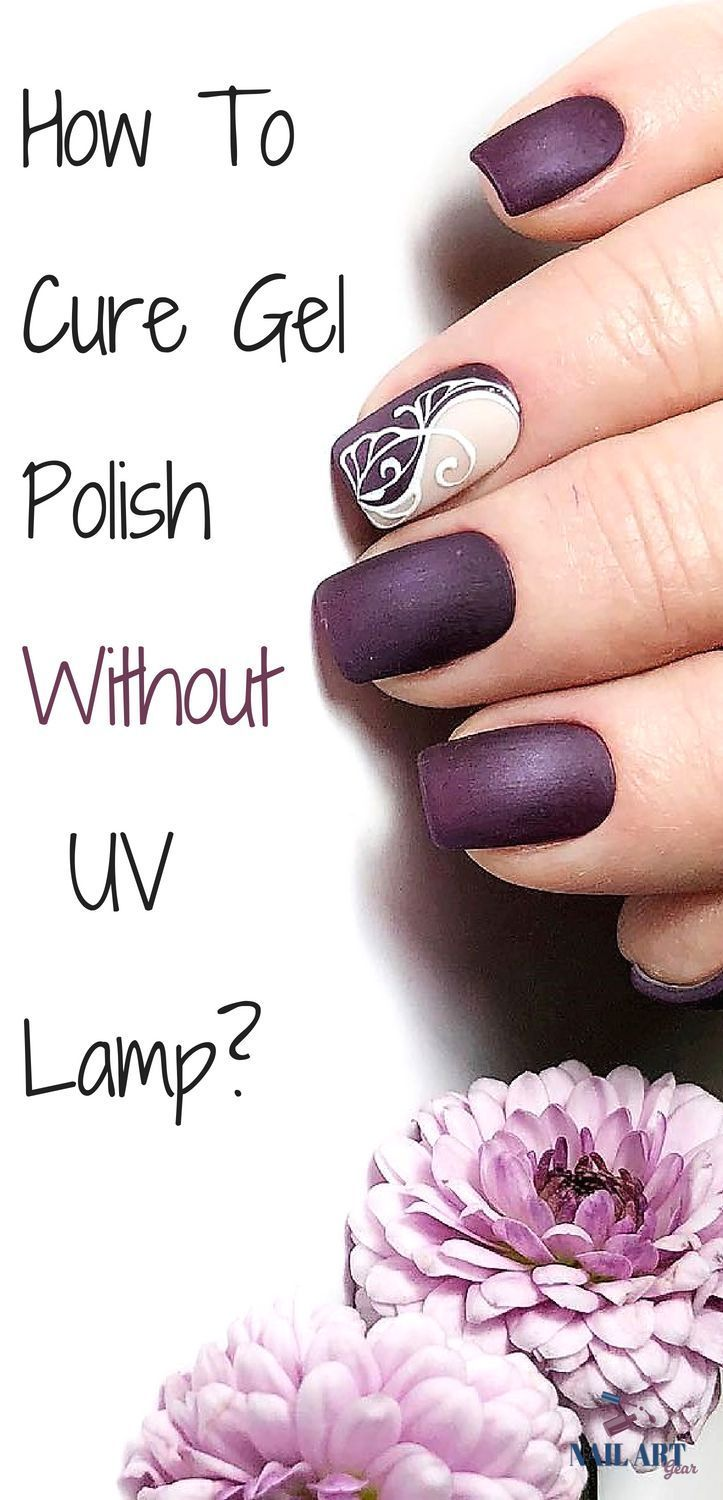 How To Cure Gel Nails Without A Uv Light Gel Nail Uv Light Gel Nail Tips Gel Nail Light