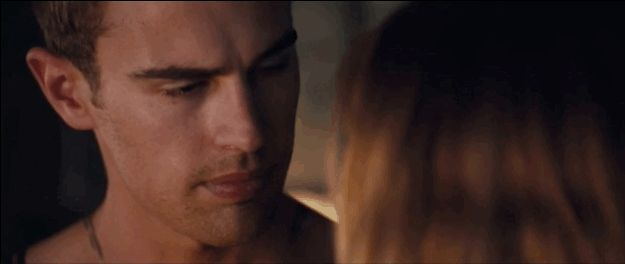 """Then he kisses Shailene Woodley (Tris) and you die a little inside because he's not kissing you. 