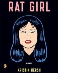 """Rat Girl"", by Kristin Hersh - the Throwing Muses singer on her tendency to be hijacked by song. Fascinating formative days recount of an unconventional artist finding her voice."