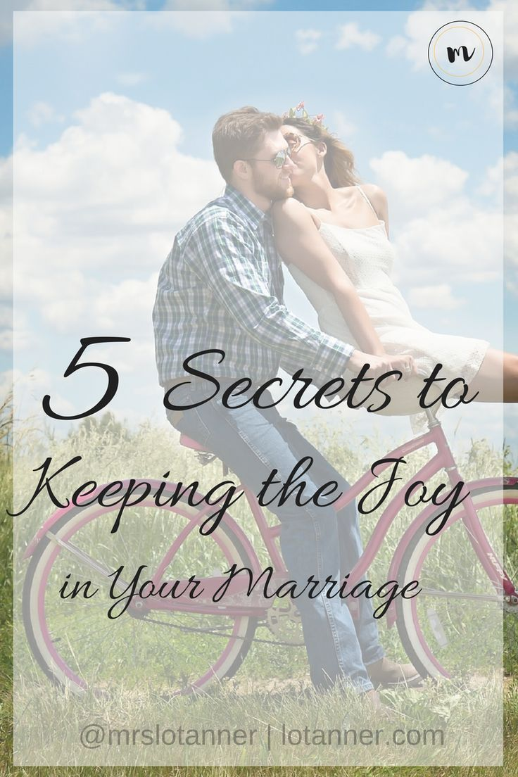 5 Secrets to Keeping the Joy In Your Marriage. And trust me, it's not what you think ;) @mrslotanner
