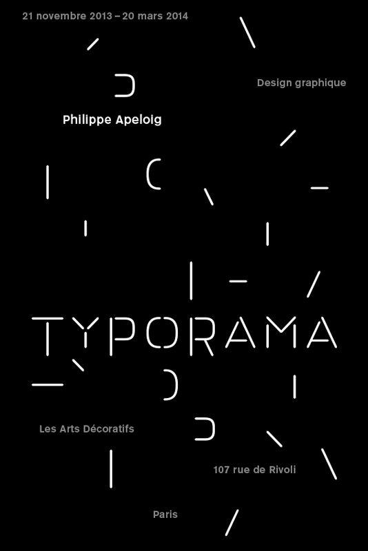 Typorama, Philippe Apeloig  Les Arts Décoratifs, Paris 21 novembre 2013-20 mars 2014 www.lesartsdecoratifs.fr