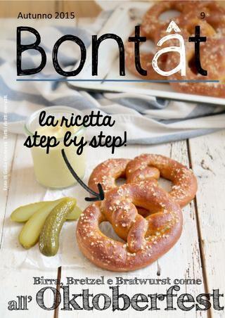 Bontât, free magazine di cucina. Autunno 2015  Bontât, free magazine di cucina tutto made in Friuli.