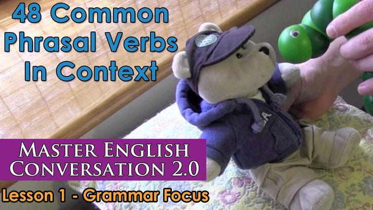 48 Common Phrasal Verbs In Context - Advanced English Grammar - Master E...