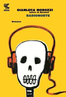 Radiomorte - Gianluca Morozzi