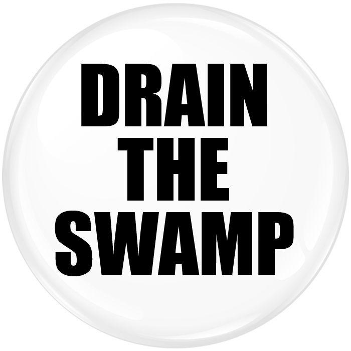 Drain the Swamp Badge - 75mm