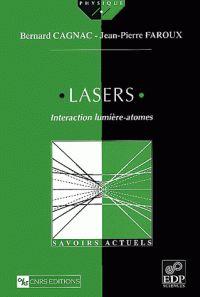 Lasers: Interaction lumière-atomes de Bernard Cagnac, Jean-Pierre Faroux, EDP Sciences Les Ulis et CNRS Paris 2002 Cote: 621.366 CAG