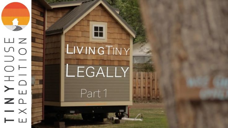 Living Tiny Legally, Part 1 (Documentary) | Tiny Home On Wheels | Pinterest  | Tiny Houses, Tiny Living And Smallest House