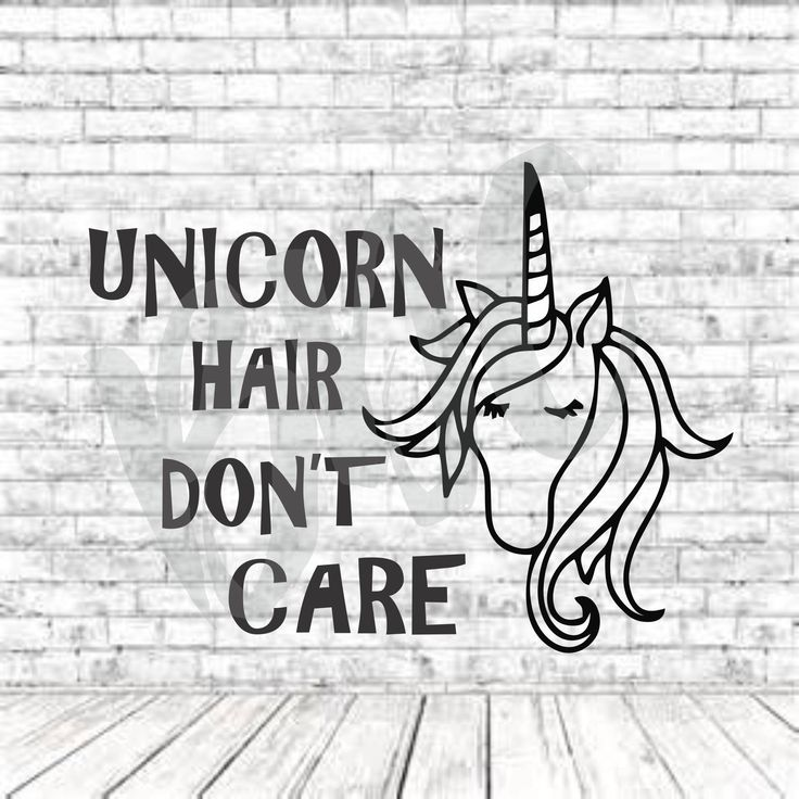 Unicorn Hair Don't Care, Cut File, Circut, Cameo, Unicorn Birthday, Girls Unicorn Shirt, Girls, Unicorn Svg, Circut File, Svg, Png, Dxf by BrixtonDesign on Etsy https://www.etsy.com/listing/517619548/unicorn-hair-dont-care-cut-file-circut
